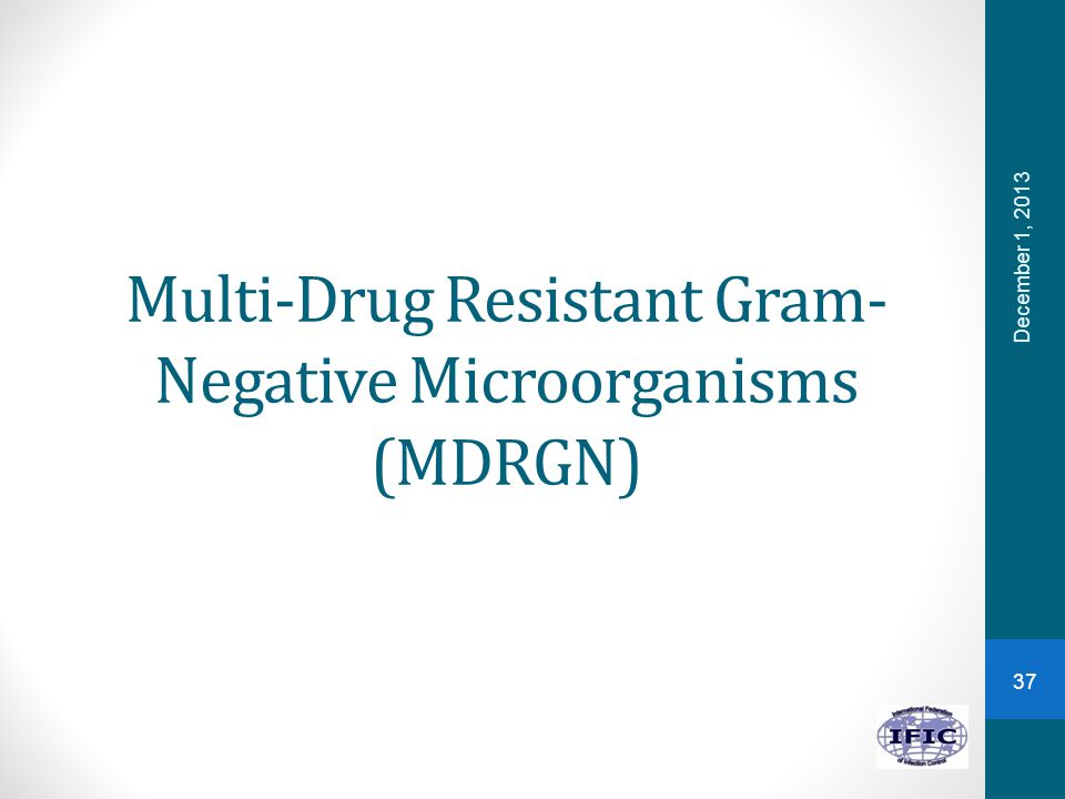 Multi-Drug Resistant Gram- Negative Microorganisms (MDRGN)