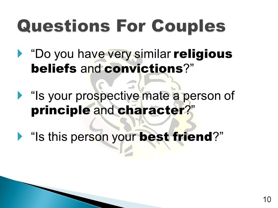 Questions For Couples Do you have very similar religious beliefs and convictions