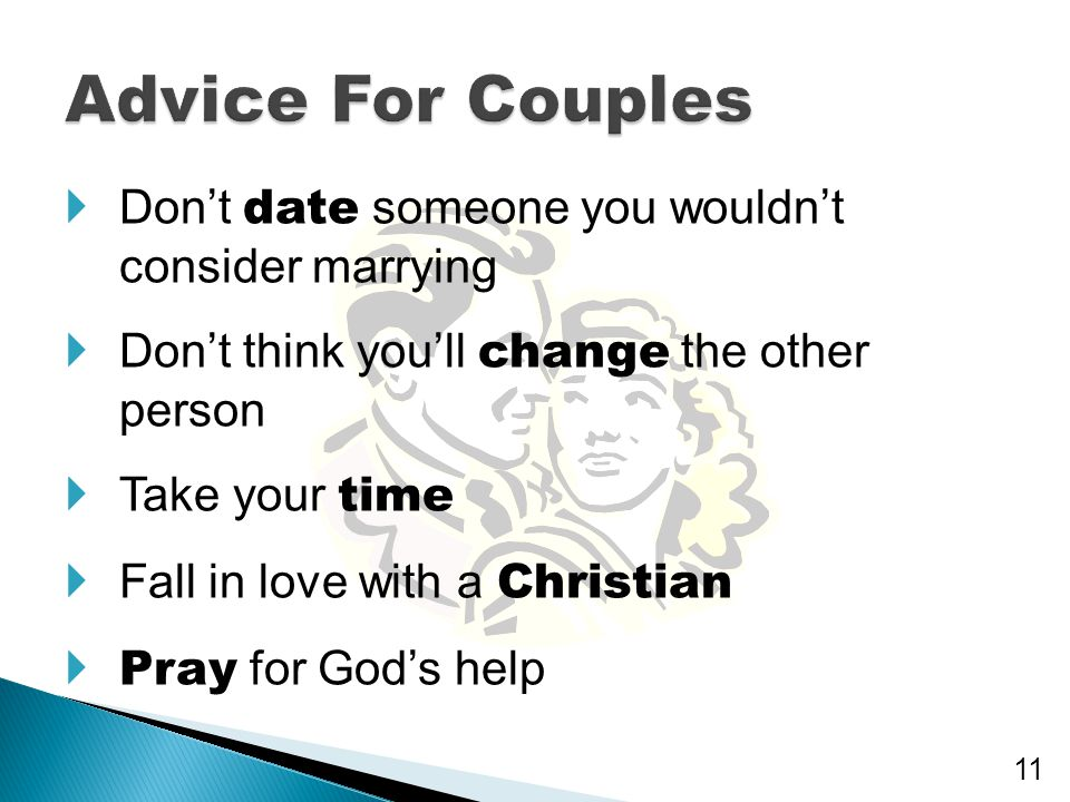 Advice For Couples Don't date someone you wouldn't consider marrying