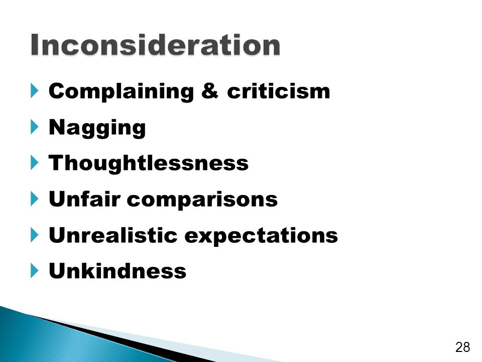 Inconsideration Complaining & criticism Nagging Thoughtlessness