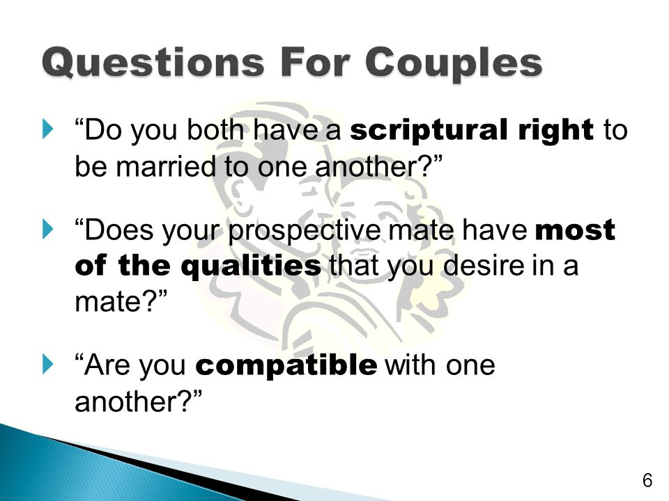 Questions For Couples Do you both have a scriptural right to be married to one another