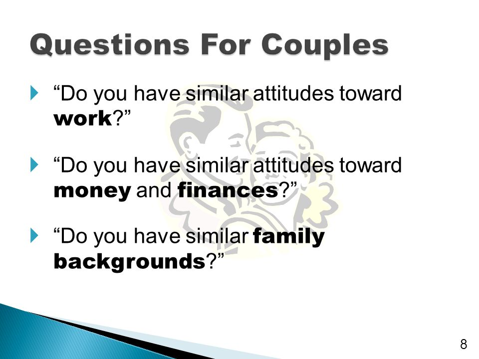 Questions For Couples Do you have similar attitudes toward work