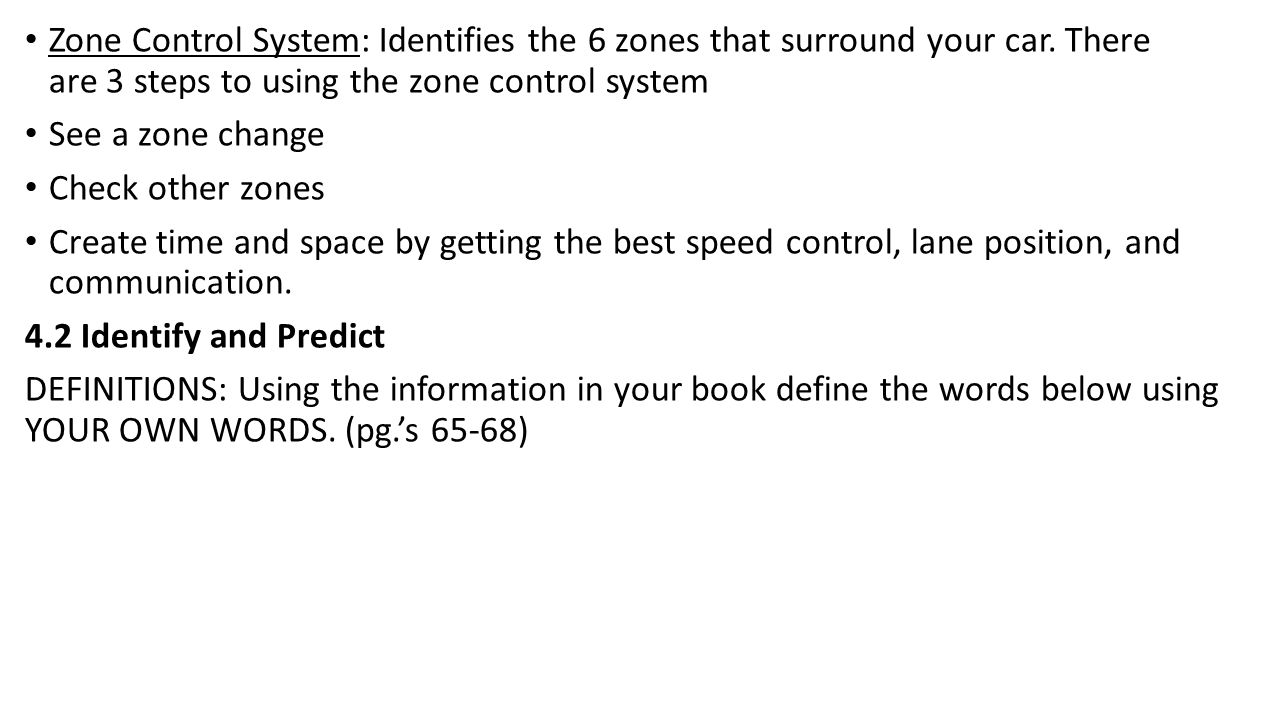 Zone Control System: Identifies the 6 zones that surround your car
