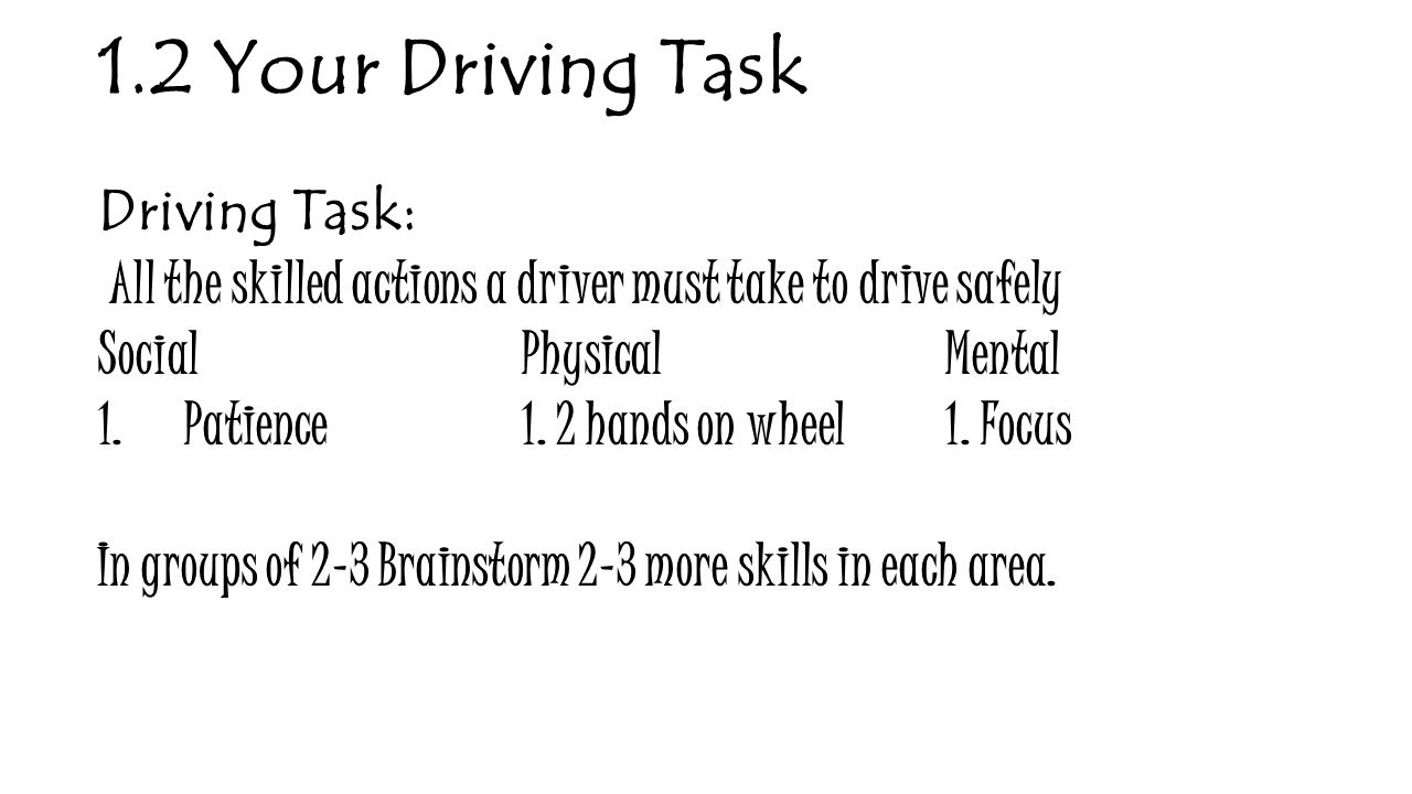 1.2 Your Driving Task Driving Task: