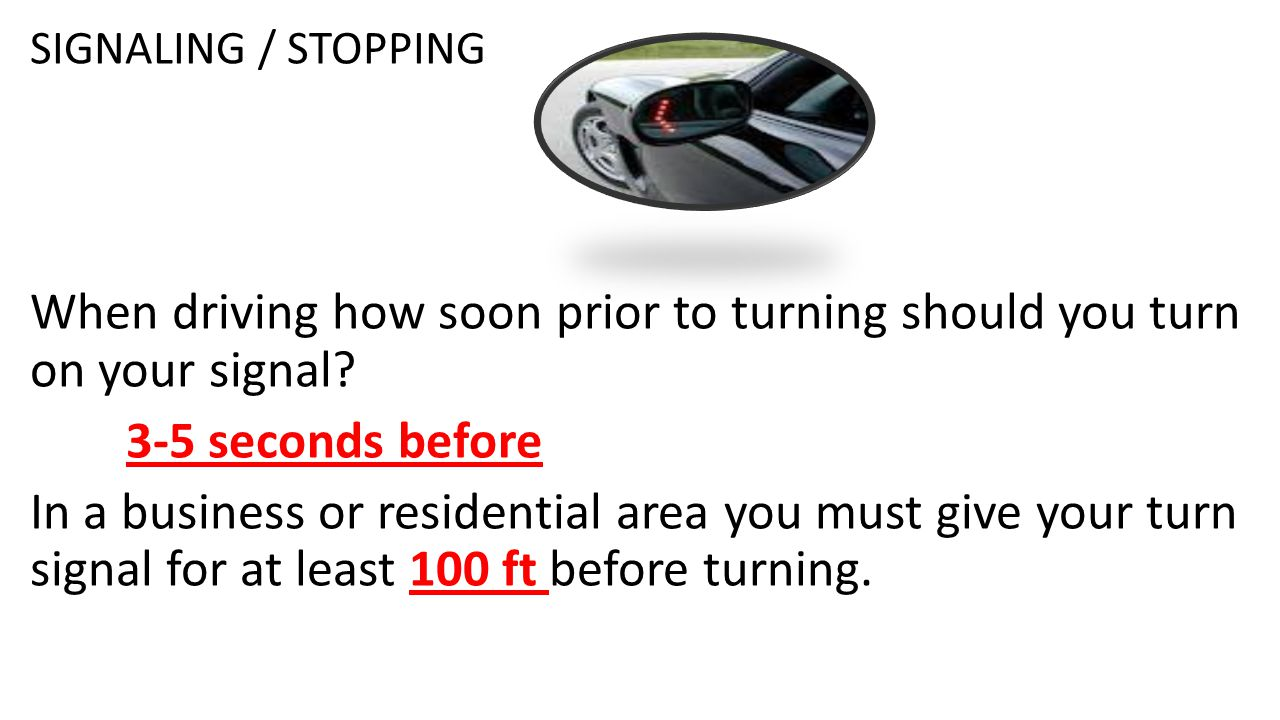 When driving how soon prior to turning should you turn on your signal