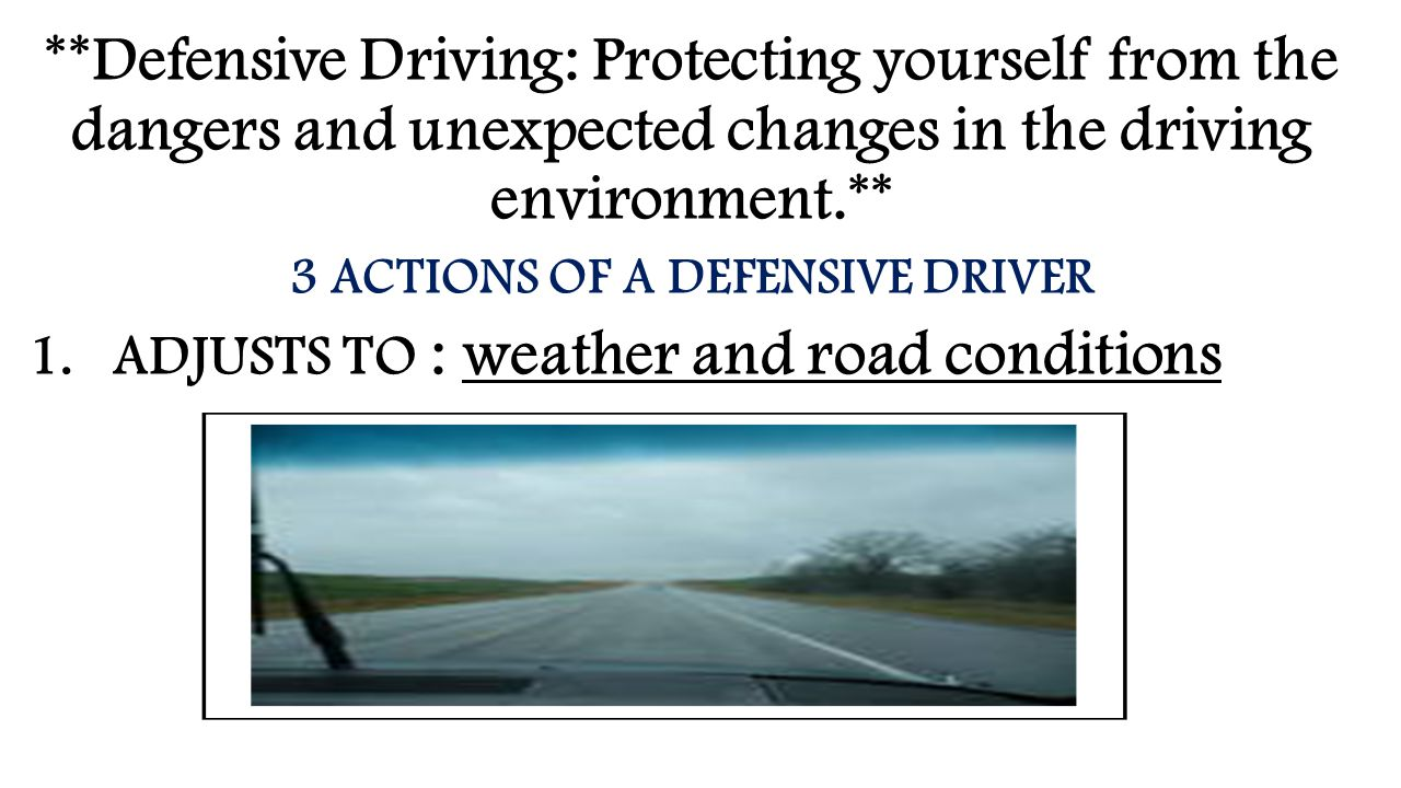 3 ACTIONS OF A DEFENSIVE DRIVER