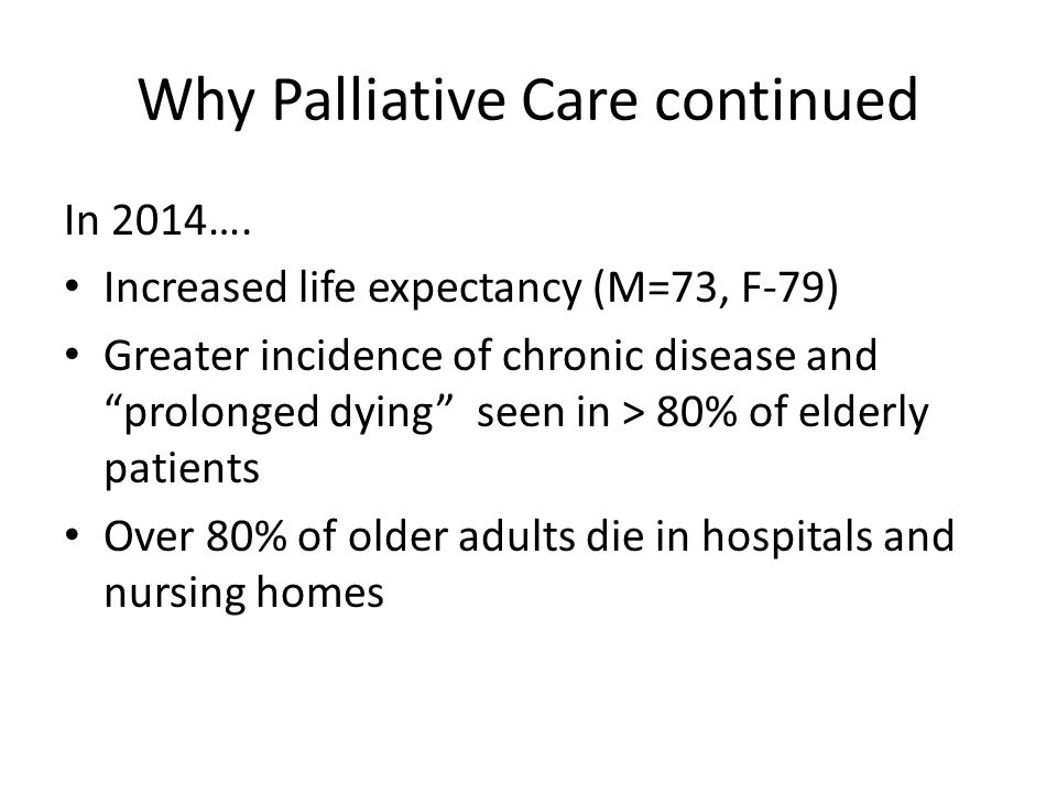 Why Palliative Care continued