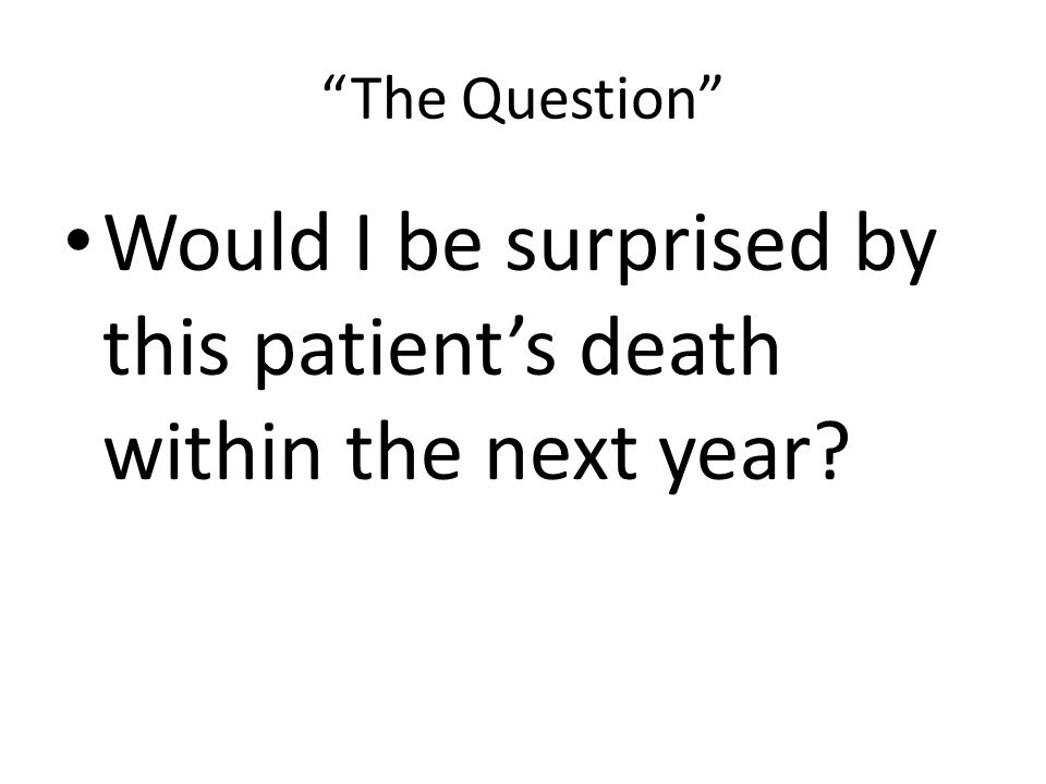 Would I be surprised by this patient's death within the next year