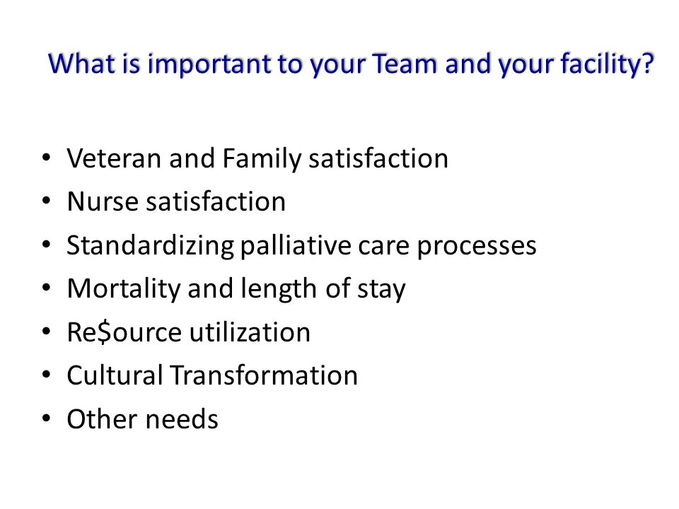 What is important to your Team and your facility