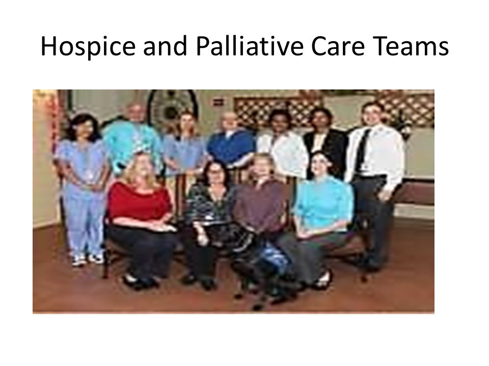 Hospice and Palliative Care Teams