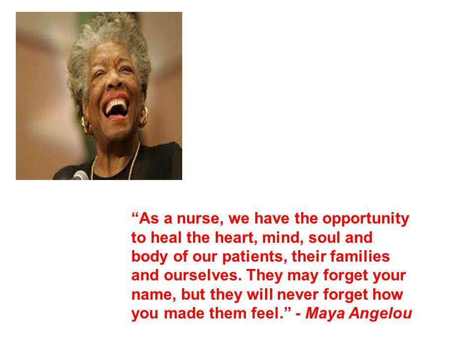 As a nurse, we have the opportunity to heal the heart, mind, soul and body of our patients, their families and ourselves.