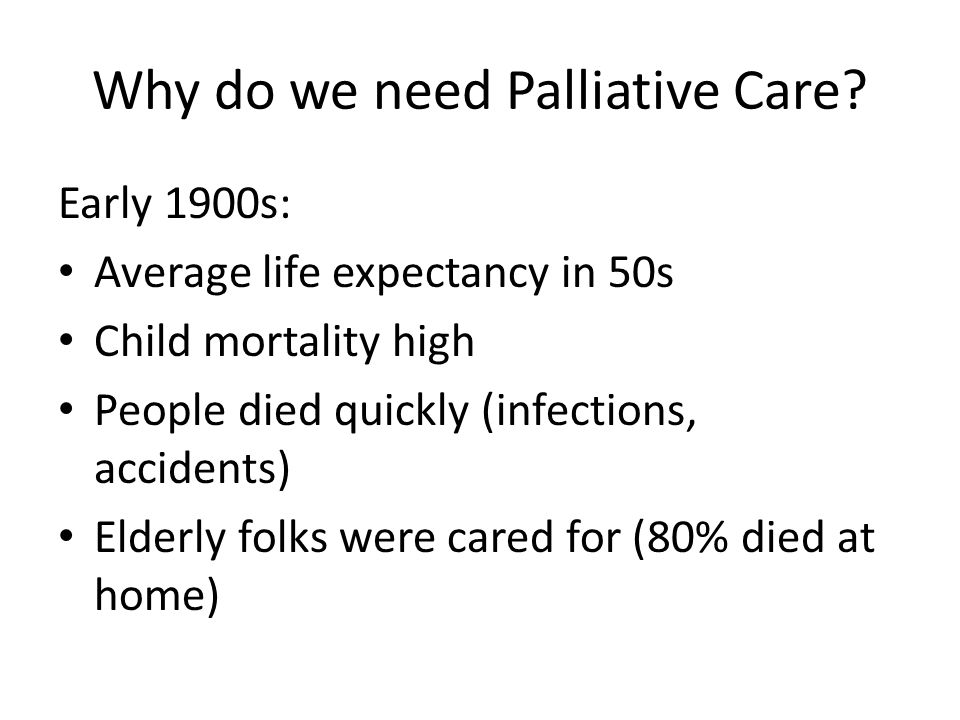 Why do we need Palliative Care