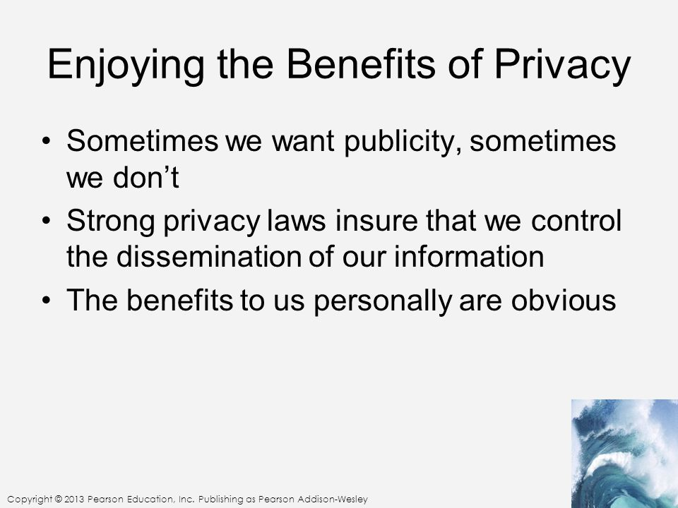 Enjoying the Benefits of Privacy