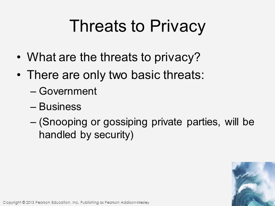 Threats to Privacy What are the threats to privacy