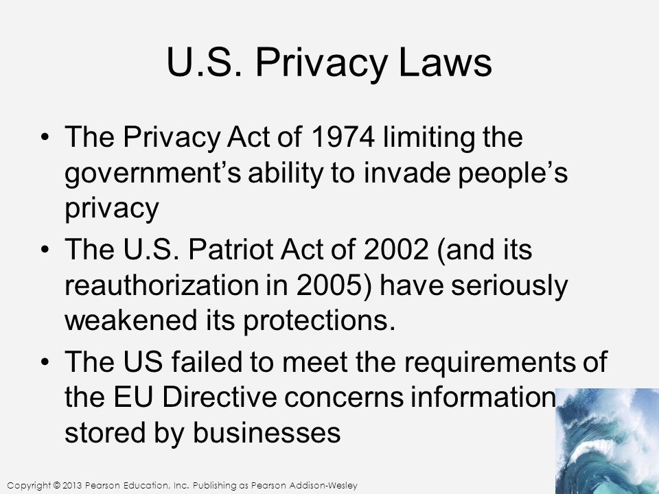 U.S. Privacy Laws The Privacy Act of 1974 limiting the government's ability to invade people's privacy.