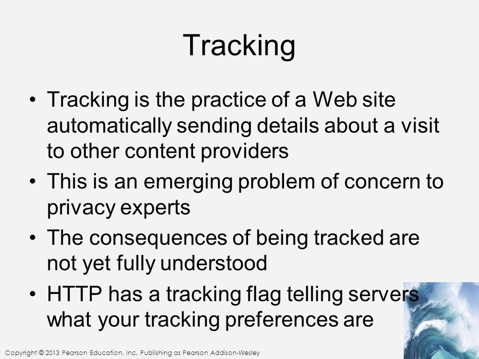 Tracking Tracking is the practice of a Web site automatically sending details about a visit to other content providers.