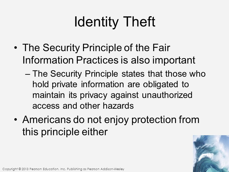 Identity Theft The Security Principle of the Fair Information Practices is also important.