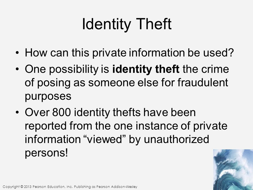 Identity Theft How can this private information be used