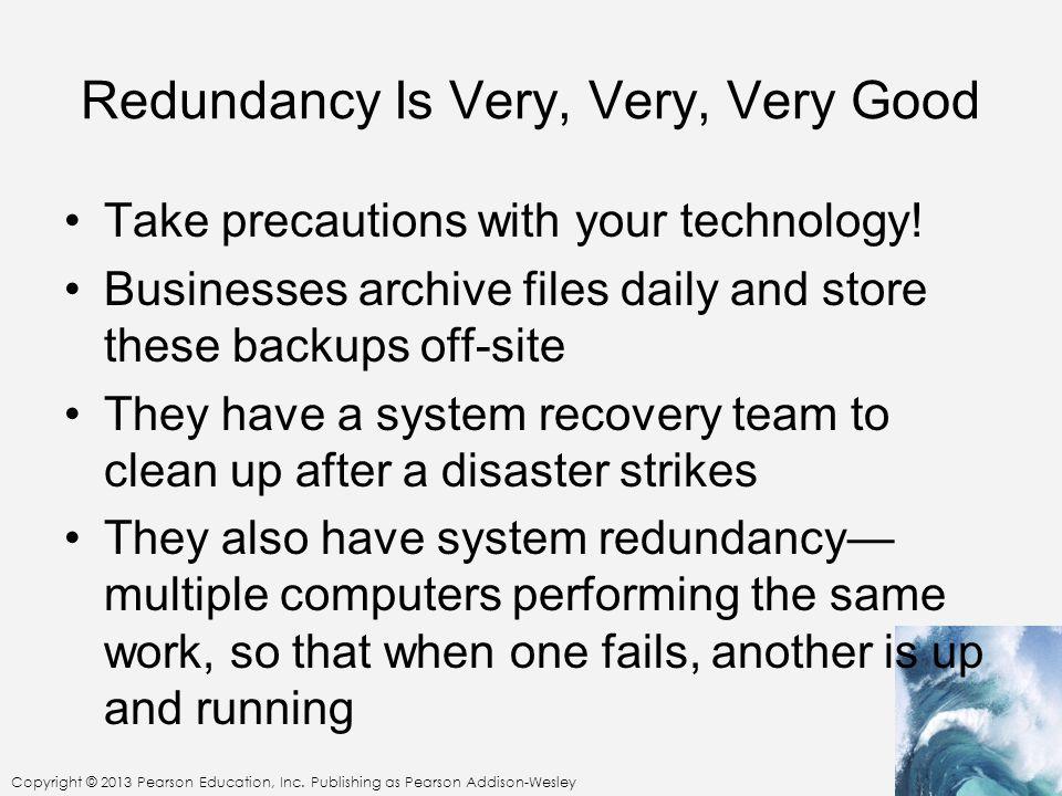 Redundancy Is Very, Very, Very Good