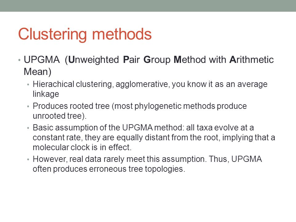 Clustering methods UPGMA (Unweighted Pair Group Method with Arithmetic Mean)