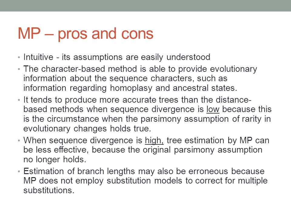 MP – pros and cons Intuitive - its assumptions are easily understood