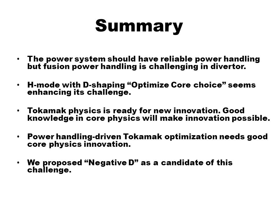 Summary The power system should have reliable power handling but fusion power handling is challenging in divertor.
