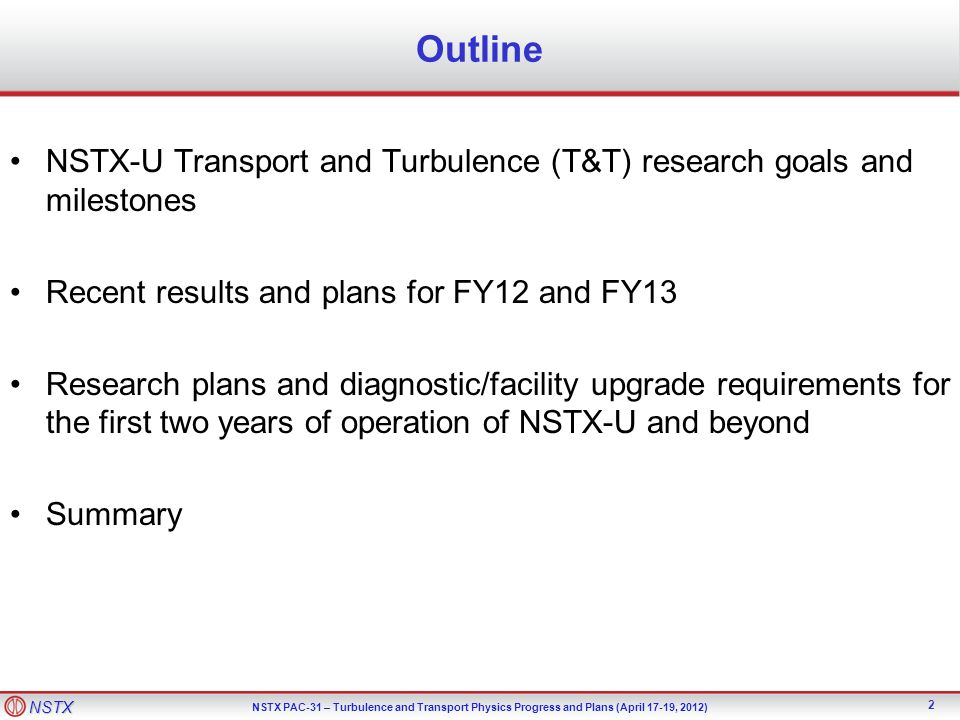 Outline NSTX-U Transport and Turbulence (T&T) research goals and milestones. Recent results and plans for FY12 and FY13.