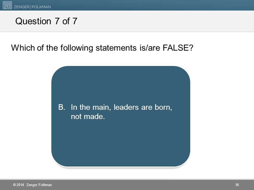 Question 7 of 7 Which of the following statements is/are FALSE