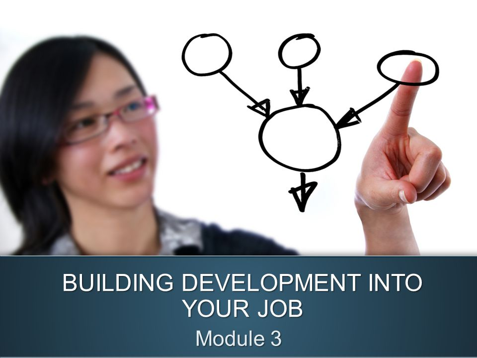BUILDING DEVELOPMENT INTO YOUR JOB