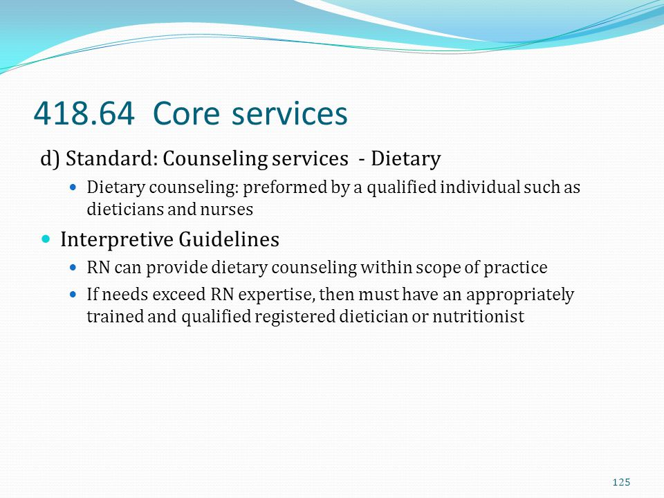 418.64 Core services d) Standard: Counseling services - Dietary