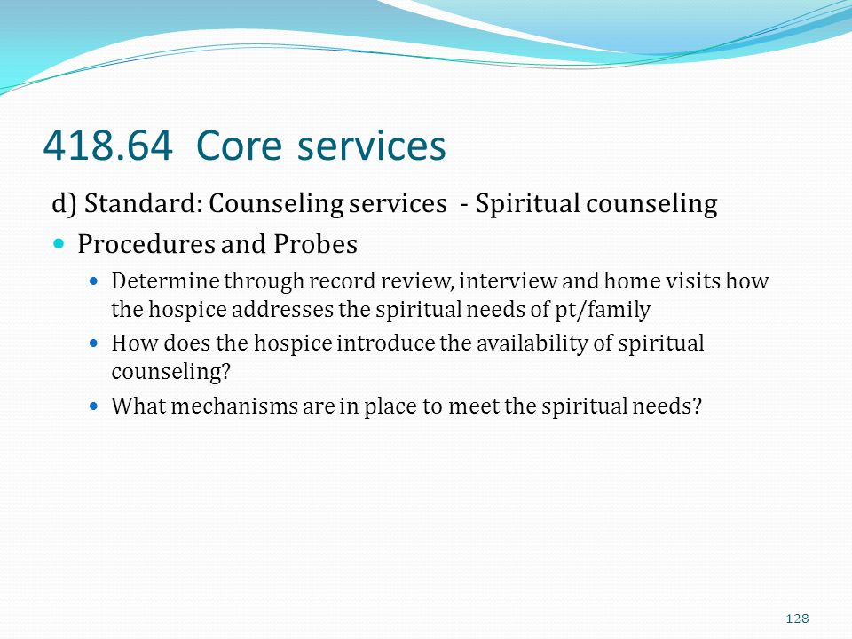 418.64 Core services d) Standard: Counseling services - Spiritual counseling. Procedures and Probes.