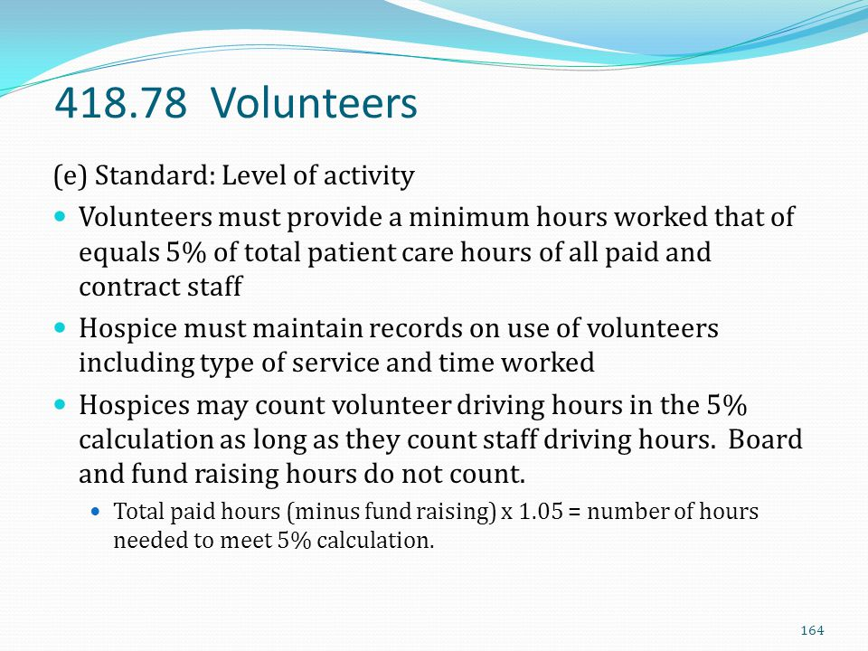 418.78 Volunteers (e) Standard: Level of activity