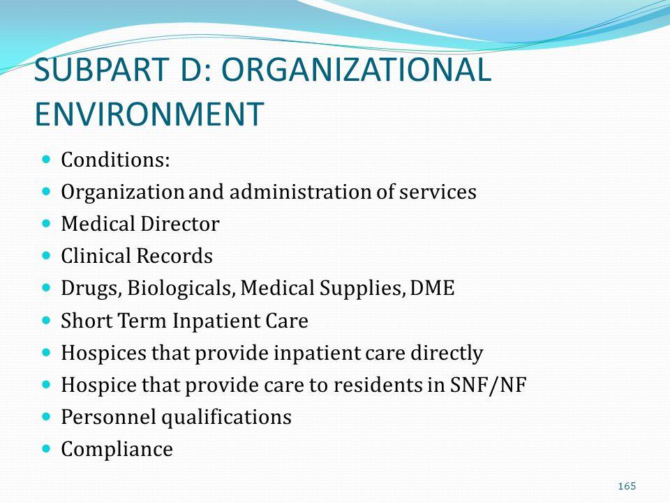 SUBPART D: ORGANIZATIONAL ENVIRONMENT