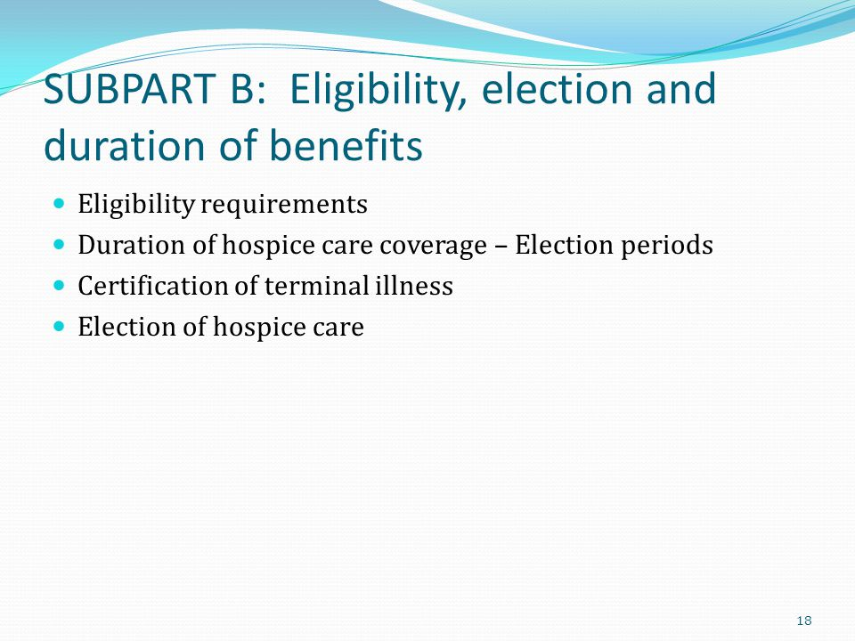 SUBPART B: Eligibility, election and duration of benefits