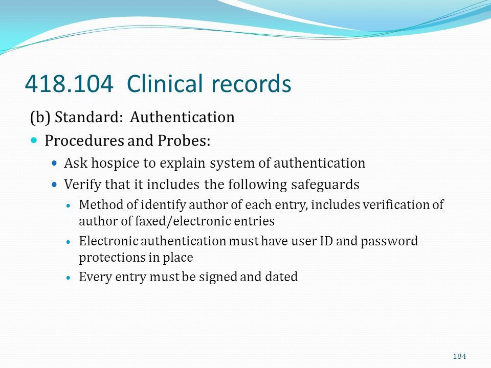 418.104 Clinical records (b) Standard: Authentication