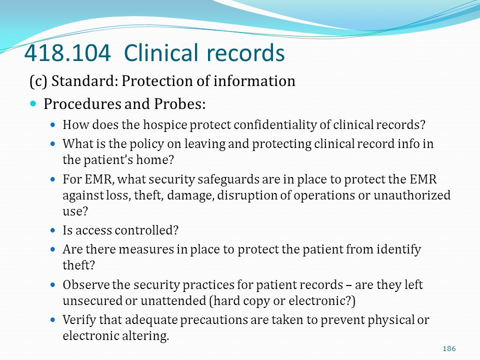 418.104 Clinical records (c) Standard: Protection of information