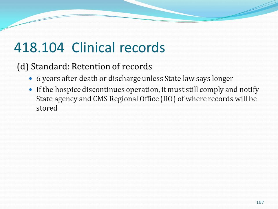 418.104 Clinical records (d) Standard: Retention of records