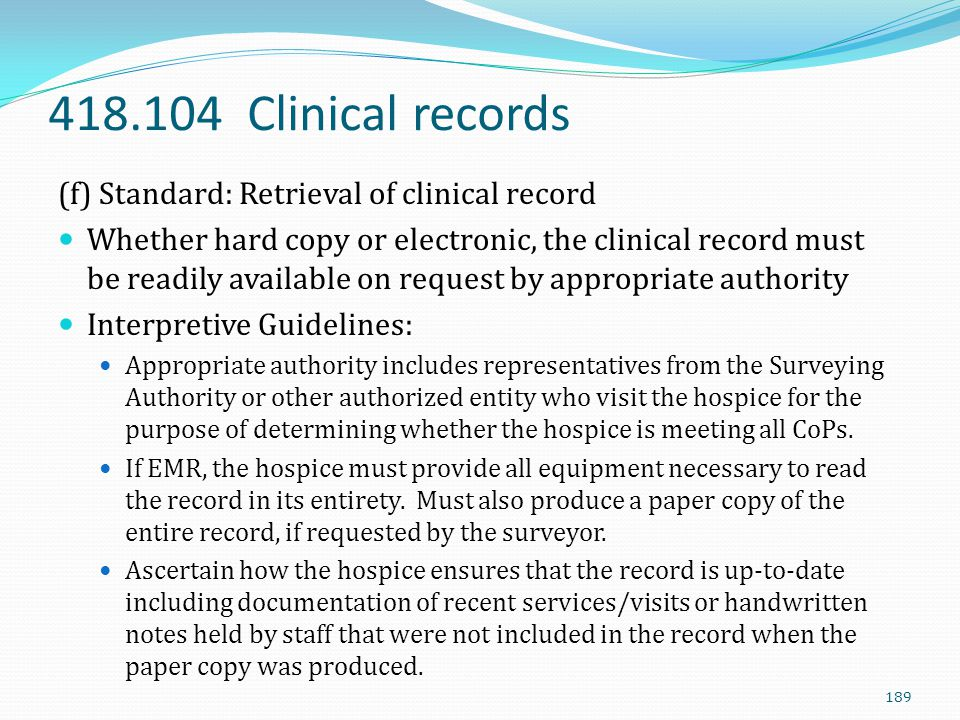 418.104 Clinical records (f) Standard: Retrieval of clinical record