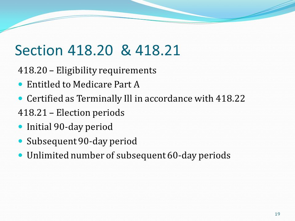 Section 418.20 & 418.21 418.20 – Eligibility requirements