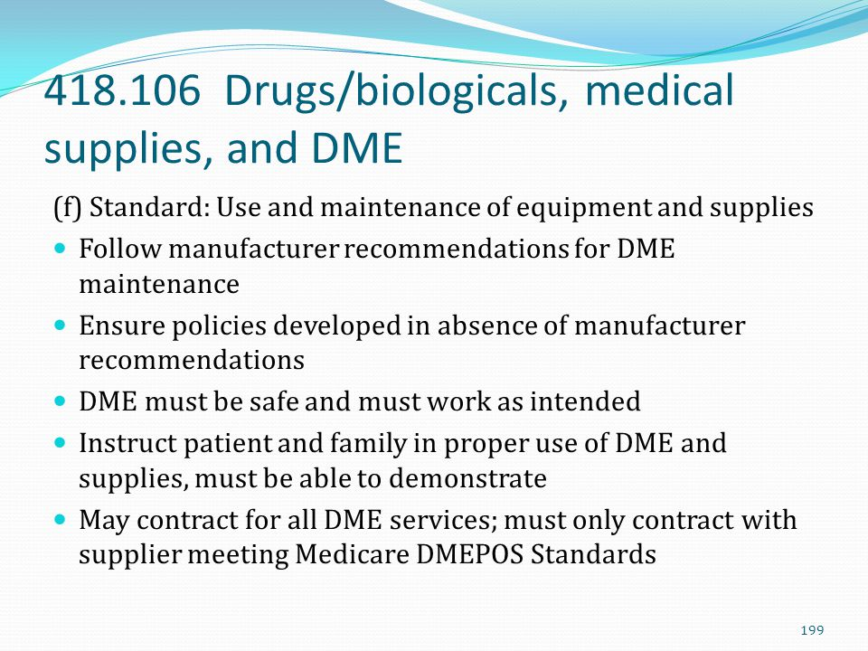 418.106 Drugs/biologicals, medical supplies, and DME