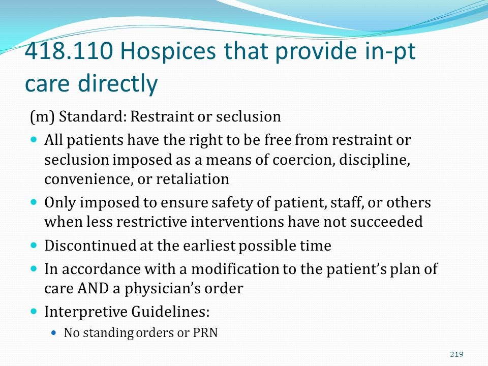 418.110 Hospices that provide in-pt care directly
