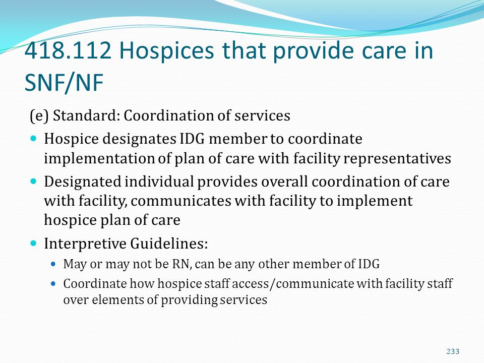 418.112 Hospices that provide care in SNF/NF