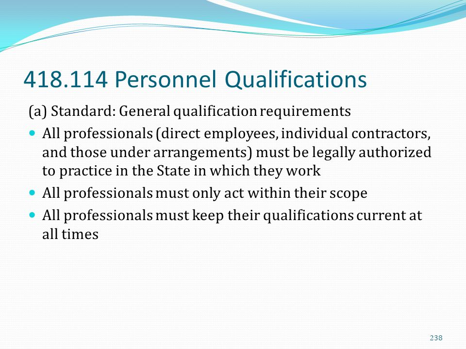 418.114 Personnel Qualifications