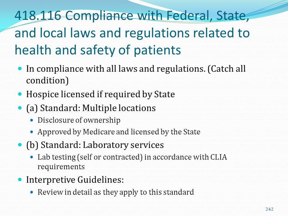 418.116 Compliance with Federal, State, and local laws and regulations related to health and safety of patients