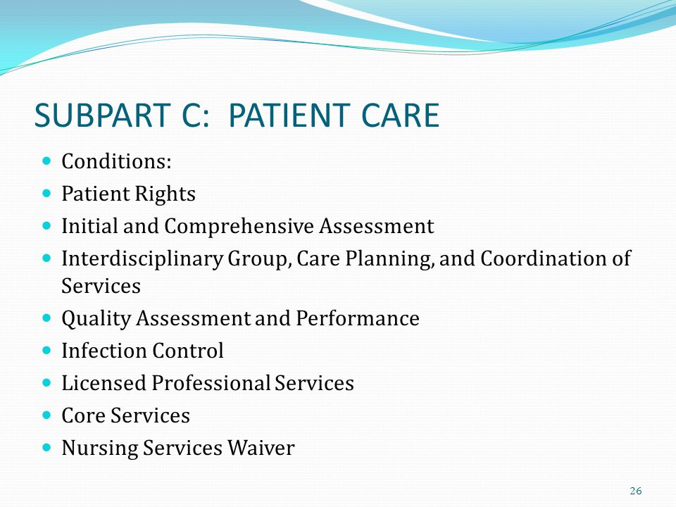 SUBPART C: PATIENT CARE