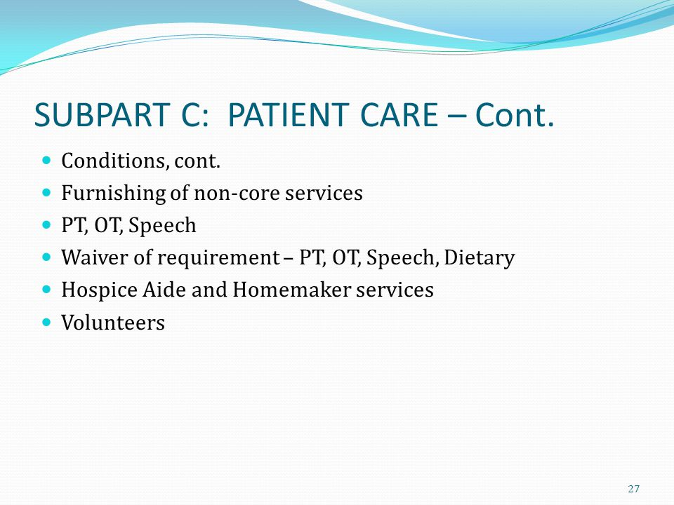 SUBPART C: PATIENT CARE – Cont.