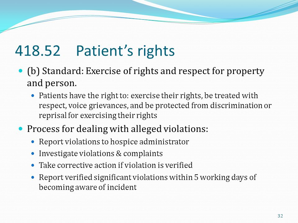 418.52 Patient's rights (b) Standard: Exercise of rights and respect for property and person.