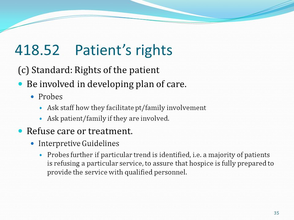 418.52 Patient's rights (c) Standard: Rights of the patient