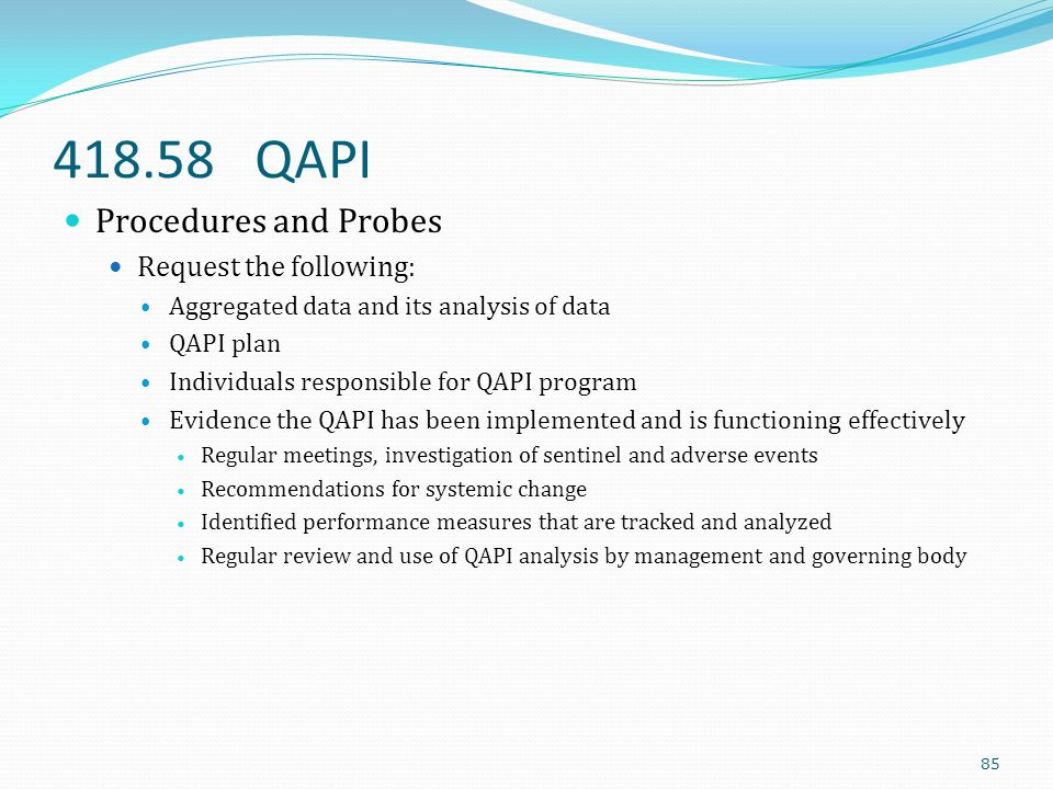 418.58 QAPI Procedures and Probes Request the following: