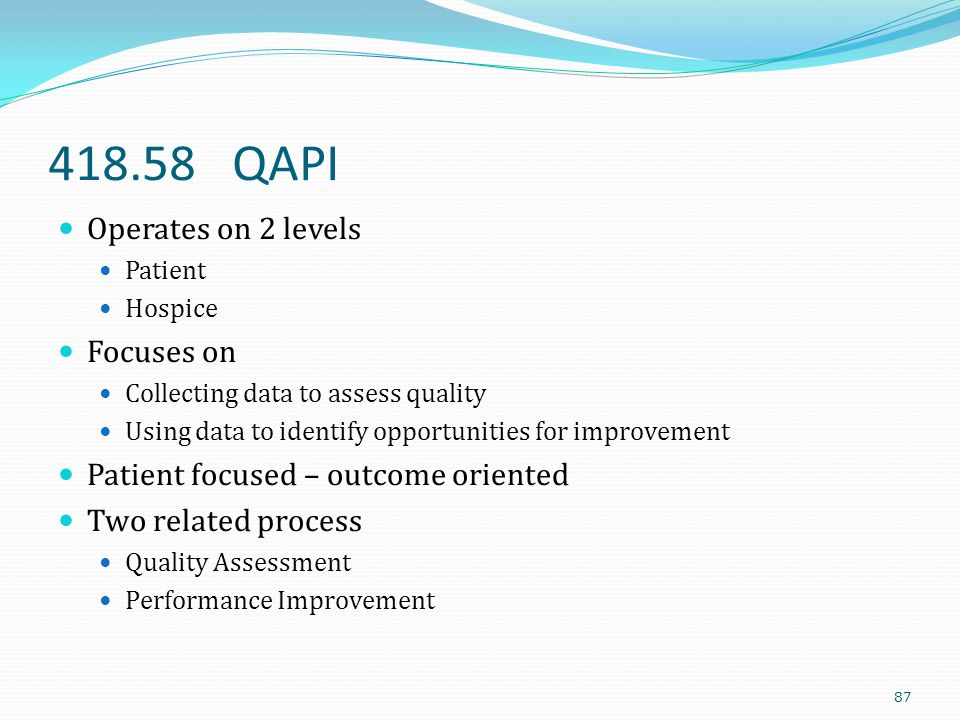 418.58 QAPI Operates on 2 levels Focuses on